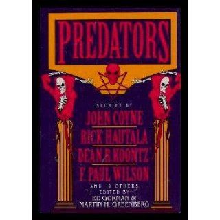 PREDATORS: Slit; Hardshell; The Roadside Scalpel; The Man Who Collected Knives; Dead Things Don't Move; Mistaken Identity; To Die For; Slasher; Life Near the Bone; The Society of the Scar; Goddam Time; Mind Slash Matter; The Defiance of the Ugly: Ed; G