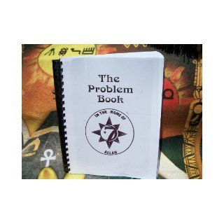 The Problem Book: Clarence13x Malachi York, This is a compilation of nearly all of the Five Percenter knowledge: Books
