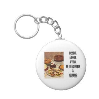Dessert Noun Verb Interjection And Delicious Key Chains