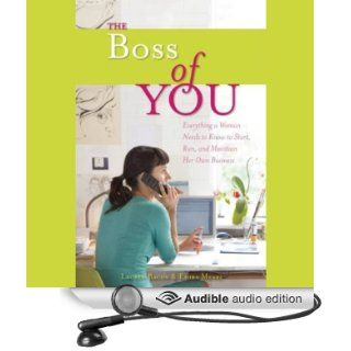 The Boss of You: Everything a Woman Needs to Know to Start, Run and Maintain Her Own Business (Audible Audio Edition): Emira Mears, Lauren Bacon, Therese Plummer: Books