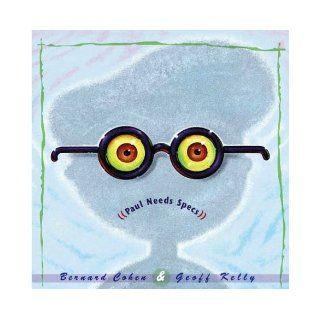 Paul Needs Specs: Bernard Cohen, Geoff Kelly: 9781929132614: Books