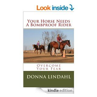 Your Horse Needs a Bombproof Rider   Kindle edition by Donna Lindahl, Gary St. Dennis. Crafts, Hobbies & Home Kindle eBooks @ .