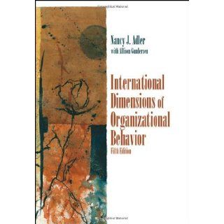International Dimensions of Organizational Behavior by Adler, Nancy J., Gundersen, Allison 5th (fifth) Edition [Paperback(2007)]: Books
