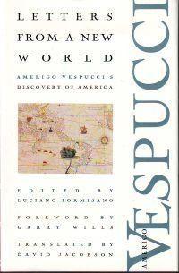 Letters from a New World Amerigo Vespucci's Discovery of America (9780941419628) Luciano Formisano, David Jacobson Books