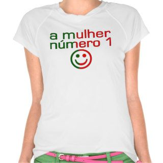 A Mulher Número 1   Number 1 Wife in Portuguese T shirts