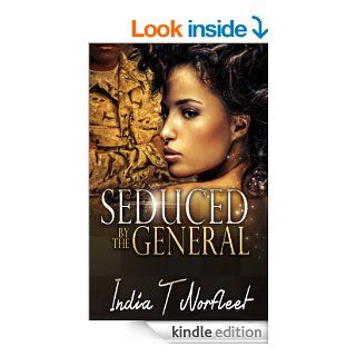Seduced By The General eBook: India T. Norfleet, Melodi Roberts, Brittani Williams: Kindle Store