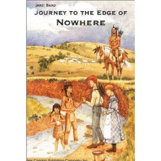 Journey to the Edge of Nowhere: Janet Baird: 9781889658155: Books