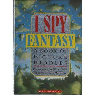 I Spy Fantasy: A Book of Picture Riddles: Jean Marzollo, Walter Wick: 9780590462952: Books