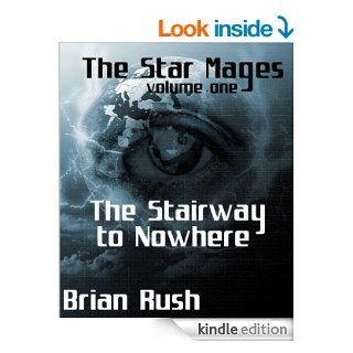 The Stairway To Nowhere (The Star Mages)   Kindle edition by Brian Rush. Science Fiction & Fantasy Kindle eBooks @ .