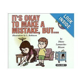 It's Okay to Make a Mistake, But: Diane Lamarche Bisson: 9781553060499: Books