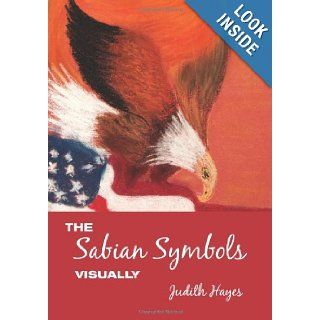 """The Sabian Symbols Visually"": Judith Hayes: 9781492725619: Books"