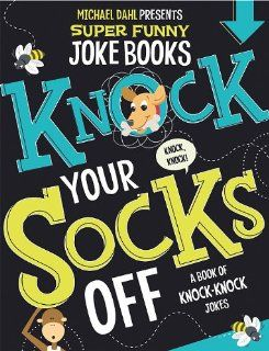 Knock Your Socks Off: A Book of Knock Knock Jokes (Michael Dahl Presents Super Funny Joke Books): Michael Dahl, Ryan Lee Haugen, Brian Jensen: 9781404863712:  Kids' Books