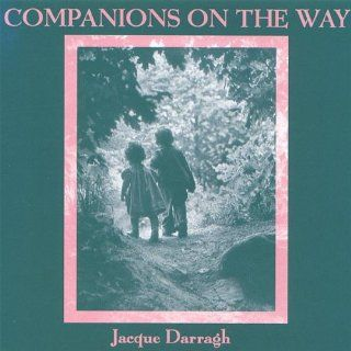 Companions On the Way: Jacque Darragh: MP3 Downloads