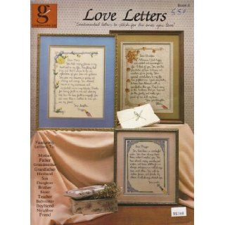 "{Cross Stitch} Love Letters ""Sentimental Letters to Stitch for the Ones You Love"" Featuring Letter to  Mother Father Grandmother Grandfather Husband Son Daughter Brother Sister Teacher Babysitter Boyfriend Neighbor Friend: Norman B. {Designs By}"