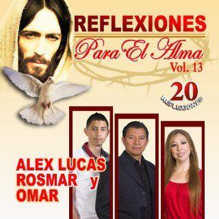 """ALEX EL GENIO LUCAS """" REFLEXIONES PARA EL ALMA VOL. 13 """": Music"""