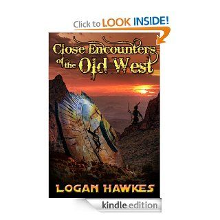 Close Encounters of the Old West eBook: Logan Hawkes, Carla  Land, Kyle  Landwalker: Kindle Store