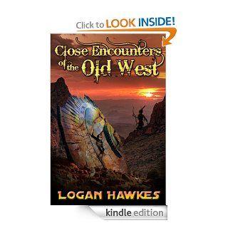 Close Encounters of the Old West eBook: Logan Hawkes, Carla  Land, Kyle  Landwalker: Kindle Store