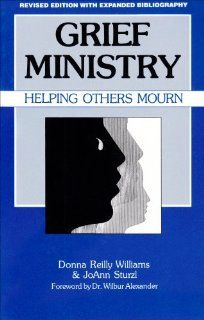 Grief Ministry Helping Others Mourn (9780893902339) Donna Reilly Williams, Joann Sturzl Books