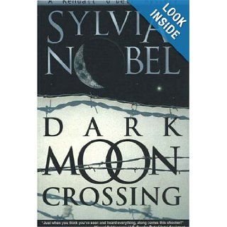 Dark Moon Crossing (Kendall O'Dell Mystery series): Sylvia Nobel, Christy Moeller: 9780966110593: Books