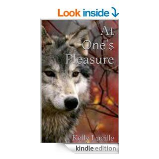 At One's Pleasure   Kindle edition by Kelly Lucille. Romance Kindle eBooks @ .