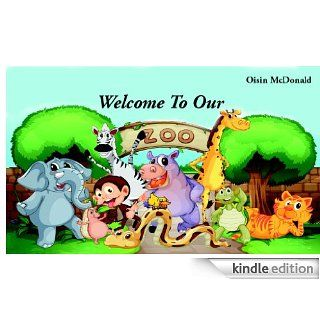 Zoo Book   Welcome To Our Zoo   Kindle edition by Oisin McDonald, Barry J McDonald. Children Kindle eBooks @ .