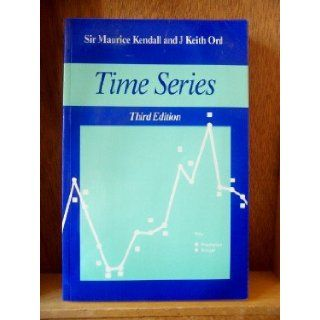 Time Series: J. Keith Ord' 'Sir Maurice Kendall: 9780340593271: Books