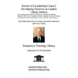 Secrets of a Leadership Coach 2: Developing Ourselves as Leaders, Library Edition: Daniel Farb: 9781594910395: Books