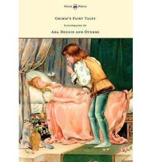 Grimm's Fairy Tales   Illustrated by Ada Dennis and Others (Paperback)   Common: Illustrated by Ada Dennis By (author) Grimm Brothers: 0884550634744: Books