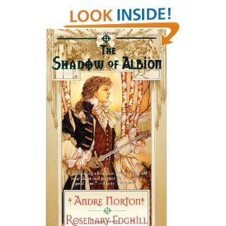 The Shadow of Albion (Carolus Rex, Bk 1) Andre Norton, Rosemary Edghill 9780312864279 Books