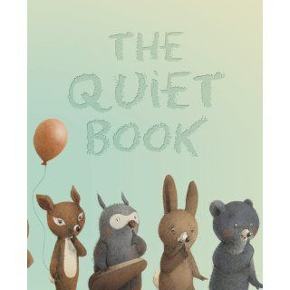The Quiet Book Deborah Underwood, Renata Liwska 9780547215679  Children's Books