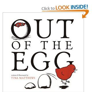 Out of the Egg: Tina Matthews:  Kids' Books