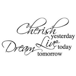 Cherish yesterday live today and dream tomorrow wall art   Removable Vinyl Wall Sticker Decal Art   30cm Height*W Auto   Artwork