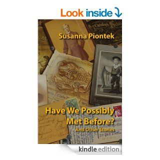 Have We Possibly Met Before? And Other Stories   Kindle edition by Susanna Piontek, Guy Stern. Literature & Fiction Kindle eBooks @ .