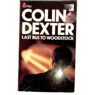 Last Bus to Woodstock Colin DEXTER 9780330248969 Books