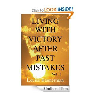 Living with Victory After Past Mistakes eBook Louise Bannerman Kindle Store