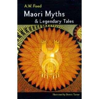 Maori myths & legendary tales: A. W Reed: 9781877246104: Books