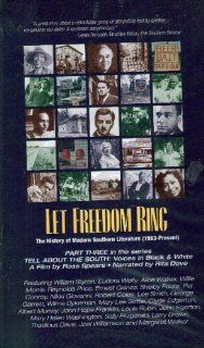 Let Freedom Ring: The History of Modern Southern Literature, 1963 Present (Part Three in the Series 'Tell About the South: Voices in Black & White'): Walker Percey, William Styron, Ernest Gaines, Alice Walker, Reynolds Price, Lee Smith, Larry B