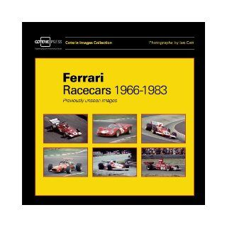 Ferrari Racecars 1966 1983: Previously Unseen Images: William Taylor, Ian Catt: 9781902351452: Books