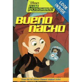 Bueno Nacho (Disney's Kim Possible) Kiki Thorpe 9780786845866 Books