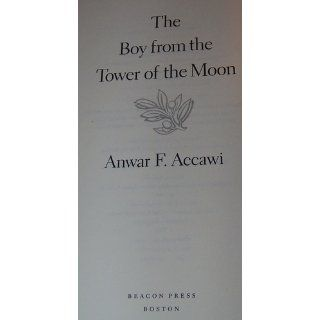 The Boy from the Tower of the Moon: Anwar Accawi: 0046442070089: Books
