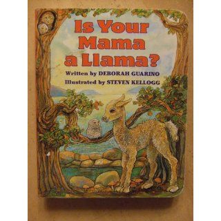 Is Your Mama a Llama? Deborah Guarino, Steven Kellogg 9780590259385 Books