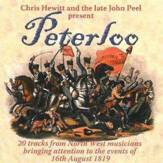 Late John Peel & Chris Hewitt Present: Peterloo: Music