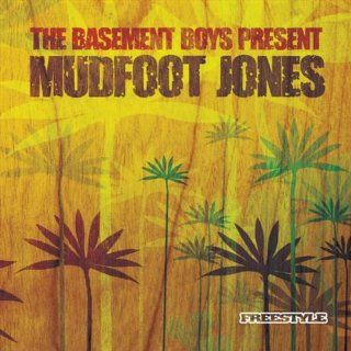 Basement Boys Present Mudfoot Jones: Music
