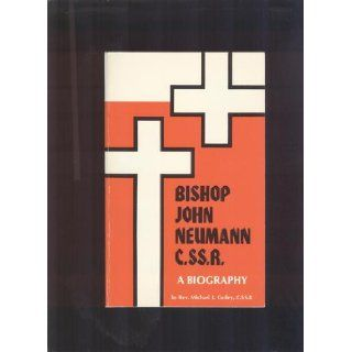 Bishop John Neumann: A Biography: Michael Curley: Books