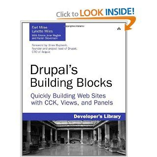 Drupal's Building Blocks Quickly Building Web Sites with CCK, Views, and Panels Earl Miles, Lynette Miles 9780321591319 Books