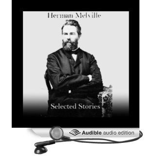 Herman Melville: Selected Stories (Audible Audio Edition): Herman Melville, Walter Covell, John Chatty: Books