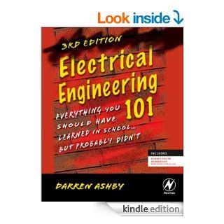 Electrical Engineering 101: Everything You Should Have Learned in Schoolbut Probably Didn't eBook: Darren Ashby: Kindle Store