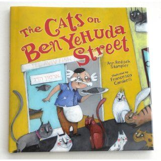 The Cats on Ben Yehuda Street: Ann Redisch Stampler, Francesca Carabelli: 9780761381235:  Kids' Books