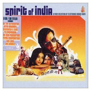 Spirit of India: A Pure Selection of Electronic Vibes: Music
