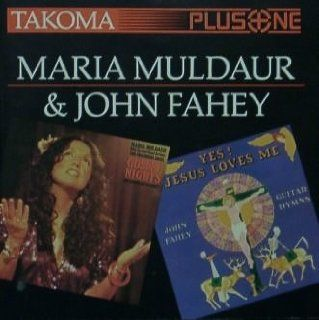 Maria Muldaur: Gospel Night; John Fahey: Yes! Jesus Loves Me: Music